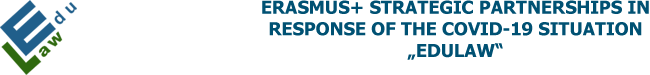 """ERASMUS+ STRATEGIC PARTNERSHIPS IN RESPONSE OF THE COVID-19 SITUATION """"EDULAW"""""""